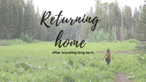 Returning home after traveling long term