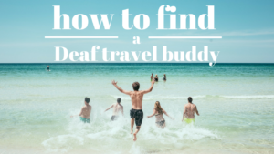 How to find Deaf travel buddy
