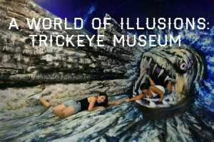 A World of Illusions: Trick Eye Museum