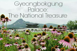 Gyeongbokgung Palace: The National Treasure