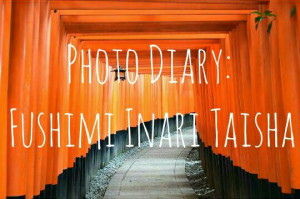Photo Diary: Fushimi Inari Taisha