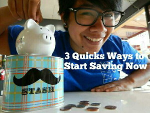 Three Quick Ways to Start Saving Now