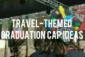 Travel-Themed Graduation Caps Ideas