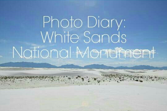 Photo Diary: White Sands National Monument
