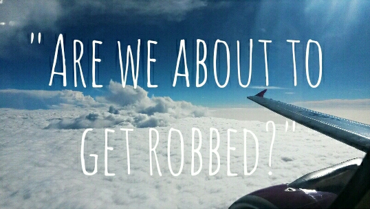 """""""Are we about to get robbed?"""""""
