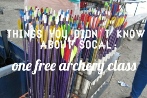 Read more about the article Things you didn't know about SoCal: one free Archery class