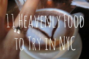 11 Heavenly Food to Try in NYC