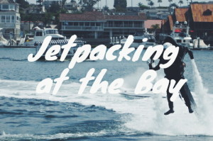 Jetpacking at the Bay