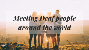 Read more about the article Meeting Deaf People Around the World | 2018