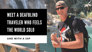 Meet a DeafBlind traveler who feels the world solo and with a Support Service Provider.