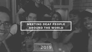 Read more about the article Meeting Deaf People Around the World | 2019