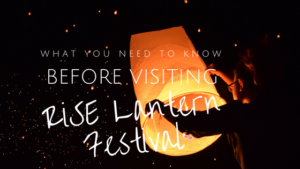 What you need to know before visiting RiSE Lantern Festival