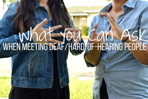 What You Can Ask When Meeting Deaf/Hard-of-Hearing People