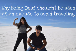 Why being Deaf shouldn't be used as an excuse to avoid traveling