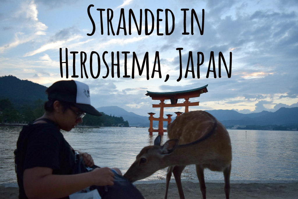 Stranded in Hiroshima, Japan