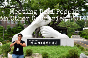 Read more about the article Meeting Deaf People in Other Countries – 2014