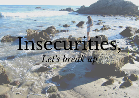 Insecurities, let's break up.