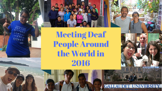 Meeting Deaf People Around the World in 2016