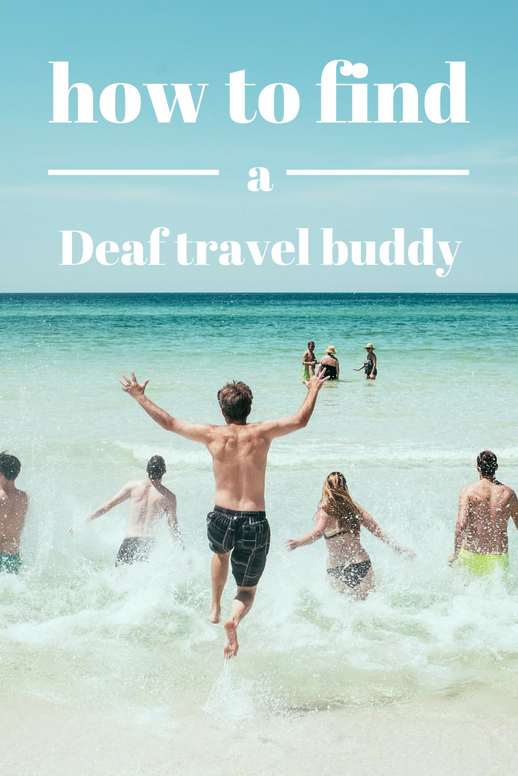 tips on looking for deaf travel buddy