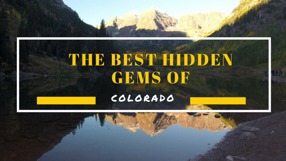 Best Hidden Gems of Colorado