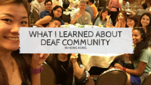 Read more about the article What I learned about Deaf Community in Hong Kong