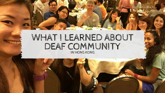 What I learned about Deaf Community in Hong Kong