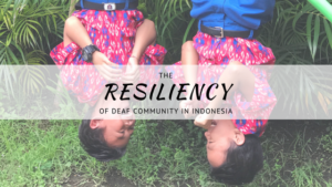 The resiliency of Deaf community in Indonesia