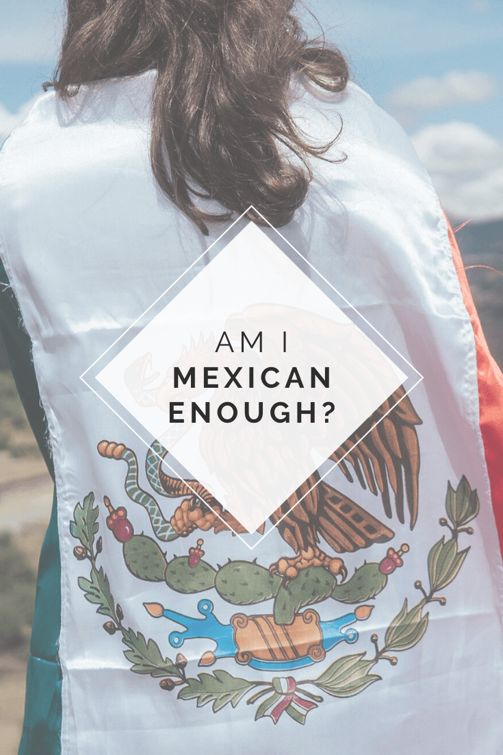 confused about my Mexican identity